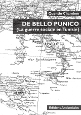 DE BELLO PUNICO (La guerre sociale en Tunisie) par Quentin Chambon – INTRODUCTION